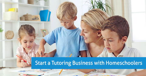 Start a Tutoring Business with Homeschoolers