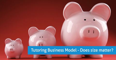 Tutoring Business Model – Does size matter?
