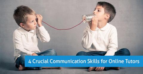 4 Crucial Communication Skills for Online Tutors